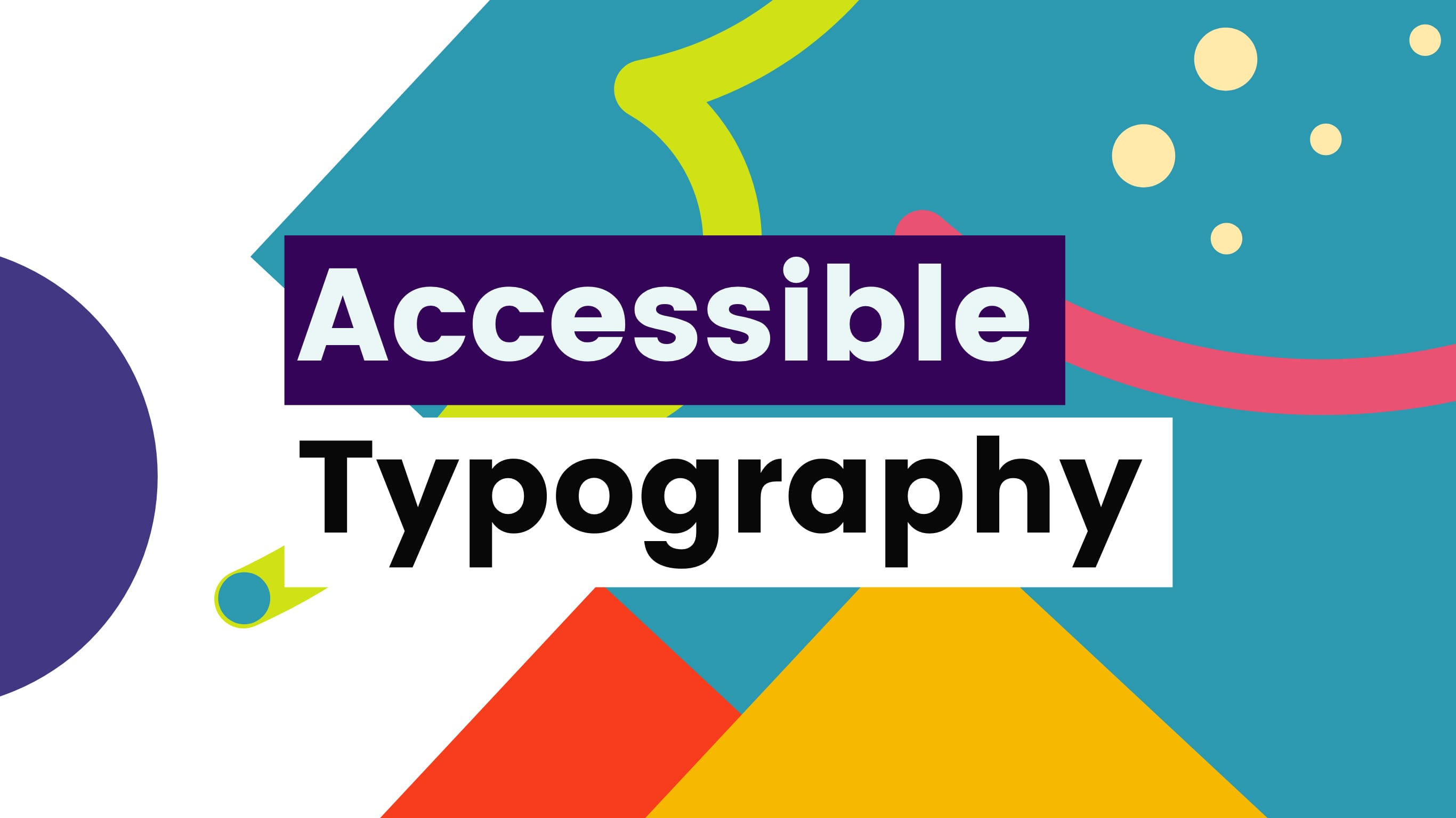 Abstract graphic with the words 'Accessible Typography' written on top